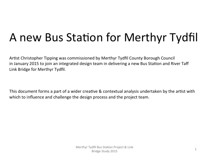 18-06-15 The lead page from the Merthyr Tydfil Bus Station Contextual Research document by Christopher Tipping - Project Lead Artist